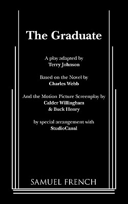 The Graduate - Johnson, Terry (Adapted by), and Webb, Charles (Original Author)