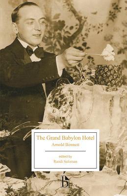 The Grand Babylon Hotel - Bennett, Arnold, and Saloman, Randi (Editor)