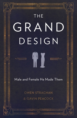 The Grand Design: Male and Female He Made Them - Strachan, Owen, and Peacock, Gavin