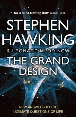 The Grand Design - Mlodinow, Leonard, and Hawking, Stephen