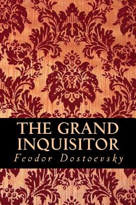 The Grand Inquisitor - Dostoevsky, Fyodor M, and Montoto, Natalie (Editor)