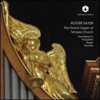 The Grand Organ of Temple Church - Roger Sayer (organ)