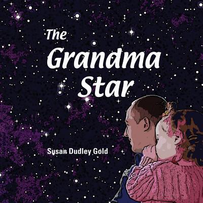 The Grandma Star - Morrison, Colleen Seymour (Photographer)