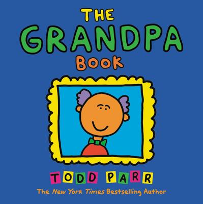 The Grandpa Book - Parr, Todd