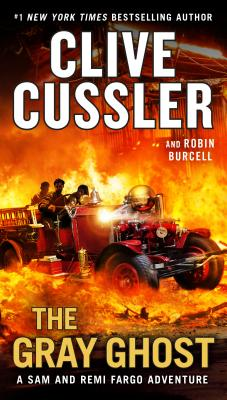 The Gray Ghost - Cussler, Clive, and Burcell, Robin