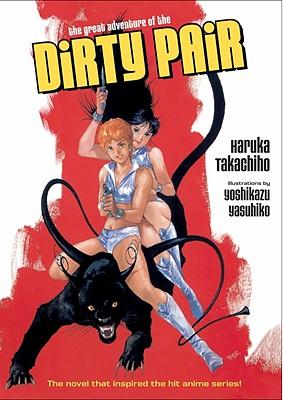 The Great Adventure of the Dirty Pair - Takachiho, Haruka