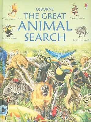 The Great Animal Search - Young, Caroline, MPH, and Dixon, Andy (Designer), and Rostron, Margaret, Dr. (Consultant editor), and Rostron, John, Dr...