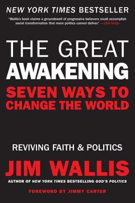 The Great Awakening: Seven Ways to Change the World - Wallis, Jim