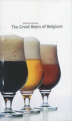 The Great Beers of Belgium - Jackson, Michael