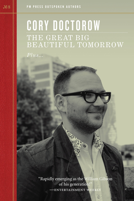The Great Big Beautiful Tomorrow - Doctorow, Cory