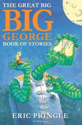 The Great Big Big George Book of Stories - Pringle, Eric