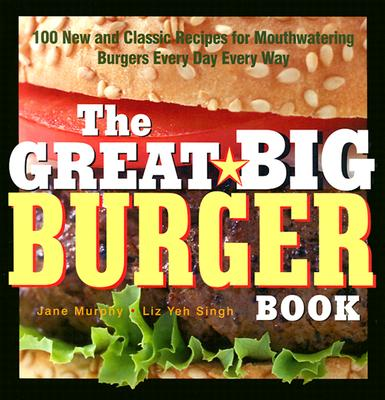 The Great Big Burger Book - Levy, Patricia Yeh, and Yeh, Elizabeth, and Murphy, Jane