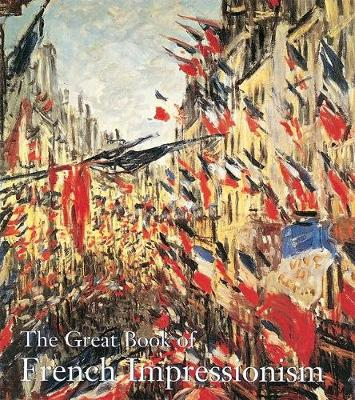 The Great Book of French Impressionism - Kelder, Diane