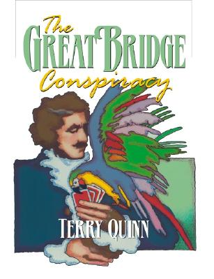 The Great Bridge Conspiracy - Quinn, Terry