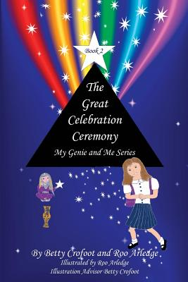 The Great Celebration Ceremony: My Genie and Me Series Book 2 - Crofoot, Betty