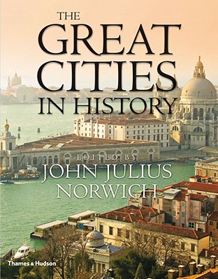 The Great Cities in History - Norwich, John Julius (Editor)