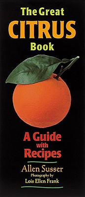 The Great Citrus Book - Susser, Allen
