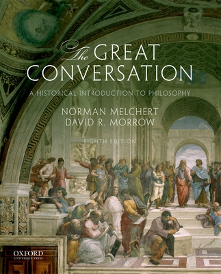 The great conversation a historical introduction to philosophy book the great conversation a historical introduction to philosophy book by norman melchert 10 available editions alibris books fandeluxe Choice Image