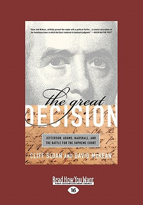 The Great Decision: Jefferson, Adams, Marshall, and the Battle for the Supreme Court - Sloan, Cliff