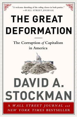 The Great Deformation: The Corruption of Capitalism in America - Stockman, David