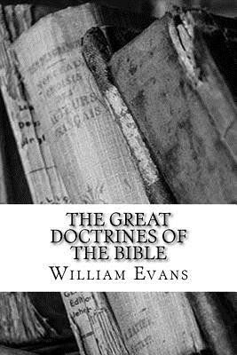 The Great Doctrines of the Bible - Evans, William