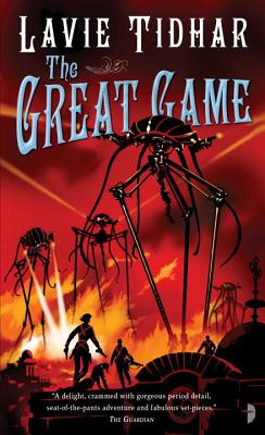 The Great Game: The Bookman Histories, Book 3 - Tidhar, Lavie