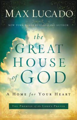 The Great House of God - Lucado, Max