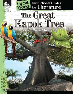 The Great Kapok Tree: An Instructional Guide for Literature: An Instructional Guide for Literature - Van Dixhorn, Brenda