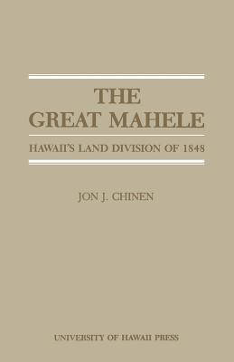 The Great Mahele - Chinen, Jon J