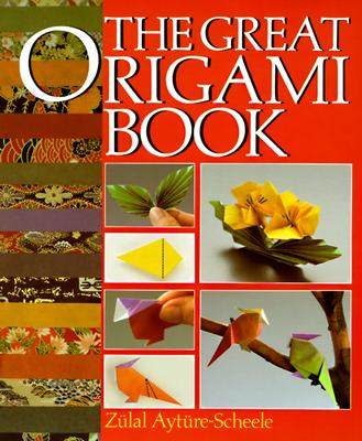The Great Origami Book - Ayture-Scheele, Zulal