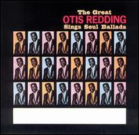 The Great Otis Redding Sings Soul Ballads - Otis Redding