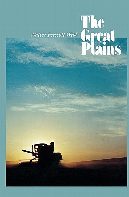 The Great Plains - Webb, Walter Prescott