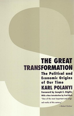 The Great Transformation: The Political and Economic Origins of Our Time - Polanyi, Karl