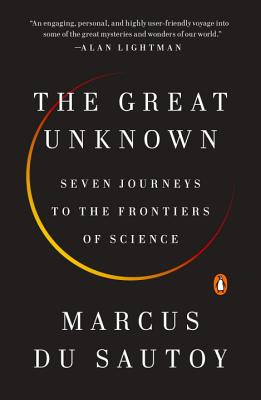The Great Unknown: Seven Journeys to the Frontiers of Science - Du Sautoy, Marcus