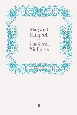 The Great Violinists - Campbell, Margaret