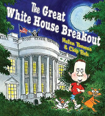 The Great White House Breakout - Thomas, Helen, Dr.