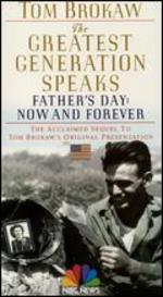 The Greatest Generation Speaks: Father's Day - Now and Forever