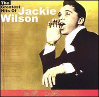 The Greatest Hits of Jackie Wilson - Jackie Wilson