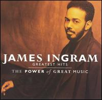 The Greatest Hits: The Power of Great Music - James Ingram