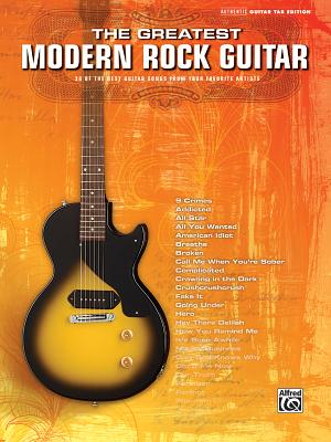 The Greatest Modern Rock Guitar: 38 of the Best Guitar Songs from Your Favorite Artists - Alfred Publishing (Creator)