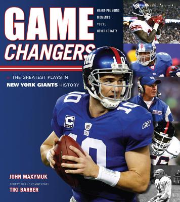 The Greatest Plays in New York Giants History - Maxymuk, John, and Tiki, Barber (Foreword by)