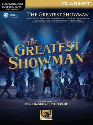 The Greatest Showman - Clarinet: Instrumental Play-Along - Pasek, Benj (Composer), and Paul, Justin (Composer)