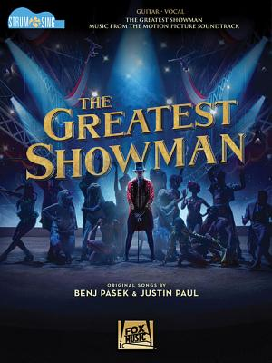 The Greatest Showman - Strum & Sing Guitar: Music from the Motion Picture Soundtrack - Pasek, Benj (Composer), and Paul, Justin (Composer)