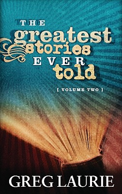 The Greatest Stories Ever Told, Volume Two - Laurie, Greg
