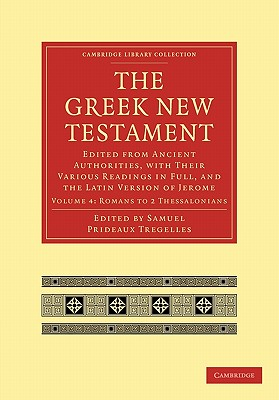 The Greek New Testament: Edited from Ancient Authorities, with Their Various Readings in Full, and the Latin Version of Jerome - Tregelles, Samuel Prideaux (Editor), and Newton, B W (Editor), and Hort, Fenton John Anthony (Editor)