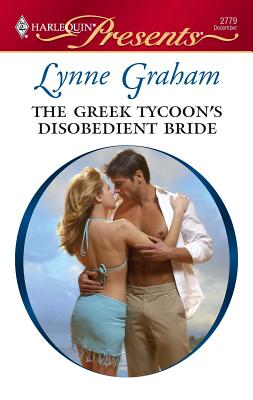 The Greek Tycoon's Disobedient Bride - Graham, Lynne