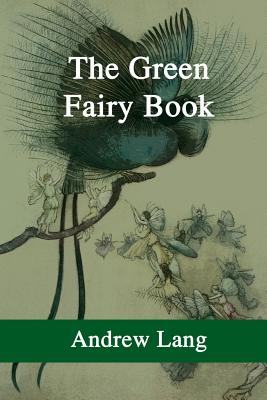 The Green Fairy Book - Lang, Andrew, and P, S R (Prepared for publication by)