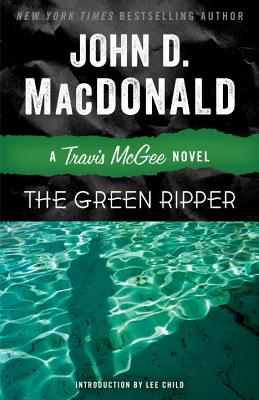 The Green Ripper - MacDonald, John D, and Child, Lee (Introduction by)