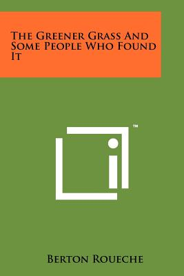 The Greener Grass and Some People Who Found It - Roueche, Berton