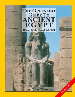 The Greenleaf Guide to Ancient Egypt - Shearer, Cynthia A, and Shearer, Cyndy